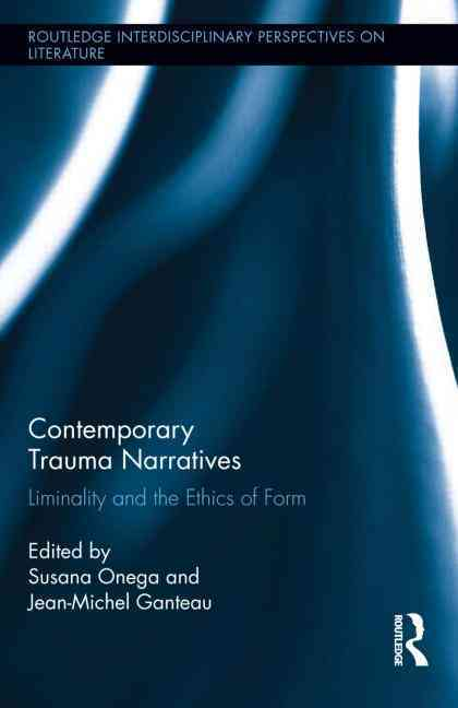 Contemporary Trauma Narratives By Ganteau, Jean-michel (EDT)/ Onega, Susana (EDT)