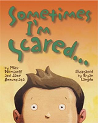 Sometimes I'm Scared By Annunziata, Jane/ Nemiroff, Marc, Ph.D./ Langdo, Bryan (ILT)