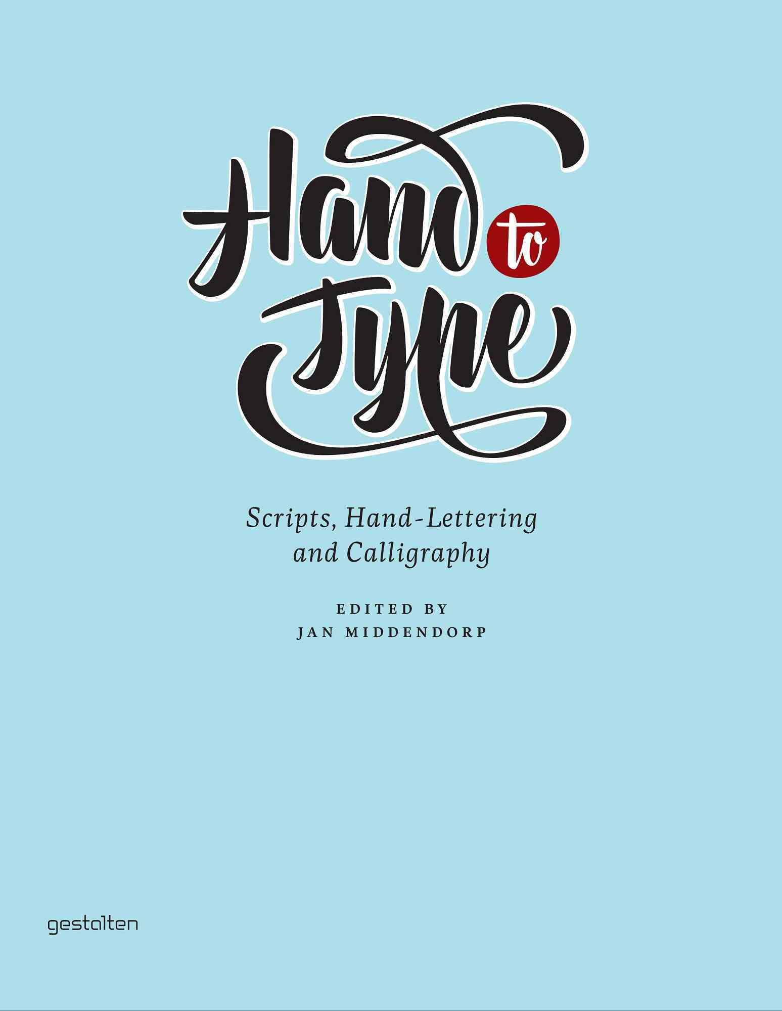 Hand to Type By Klanten, R. (EDT)/ Middendorp, J. (EDT)/ Hellige, H. (EDT)
